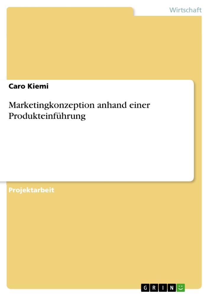 Marketingkonzeption anhand einer Produkteinführung  Caro Kiemi  Taschenbuch  Deutsch  2010 - Kiemi, Caro