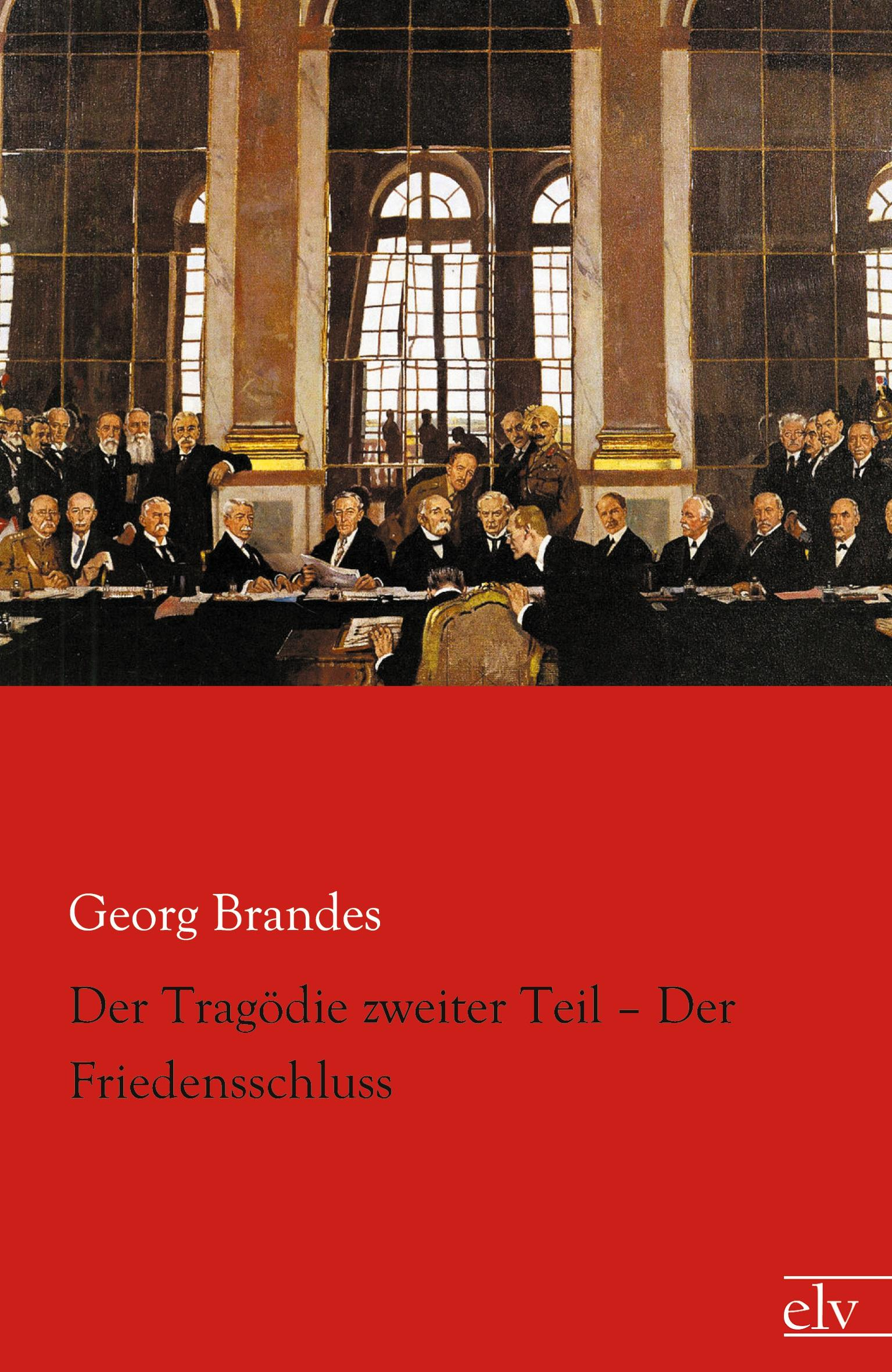 Der Tragödie zweiter Teil: Der Friedensschluss  Georg Brandes  Taschenbuch  Deutsch  2013 - Brandes, Georg