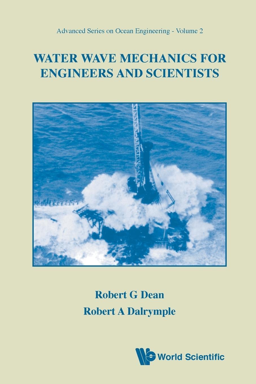 Water Wave Mechanics for Engineers and Scientists  Robert G. Dean  Taschenbuch  Advanced Series on Ocean Engineering  Englisch  1991 - Dean, Robert G.