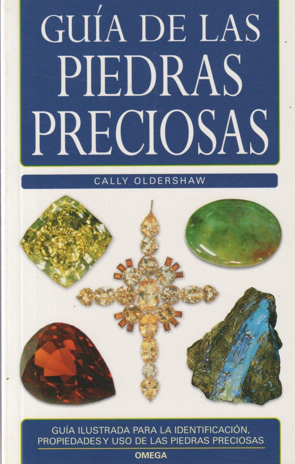 Guía de las piedras preciosas  Cally Oldershaw  Taschenbuch  Spanisch  2007 - Oldershaw, Cally