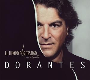 El Tiempo Por Testigo ... a Sevilla  Dorantes  Audio-CD  2017