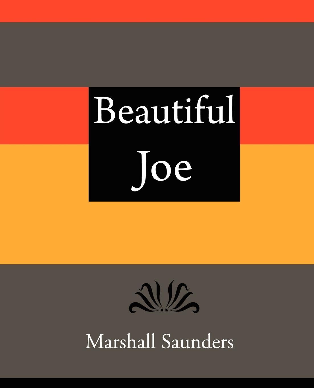 Beautiful Joe - Marshall Saunders  Saunders Marshall Saunders  Taschenbuch  Paperback  Englisch  2007 - Marshall Saunders, Saunders