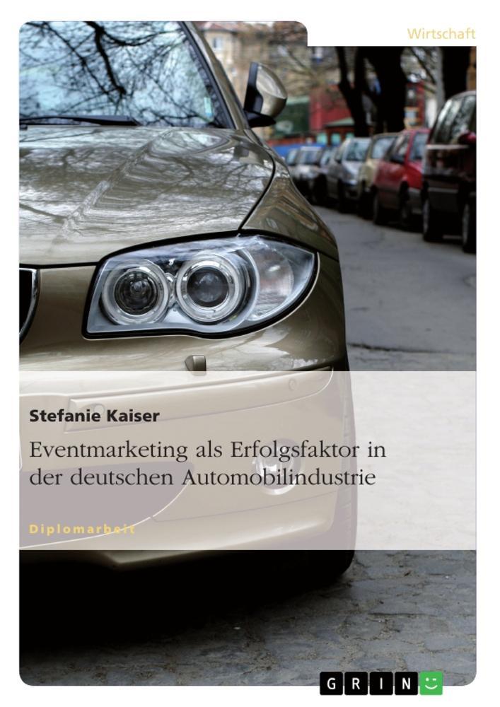 Eventmarketing als Erfolgsfaktor in der deutschen Automobilindustrie  Stefanie Kaiser  Taschenbuch  Deutsch  2010 - Kaiser, Stefanie