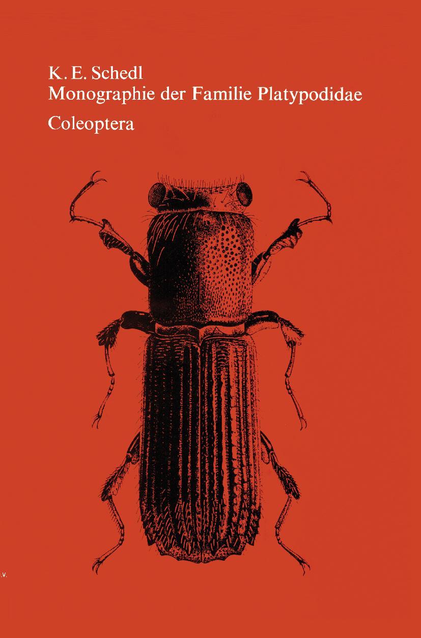 Monographie der Familie Platypodidae (Coleoptera)  K. E. Schedl  Buch  HC runder Rücken kaschiert  Deutsch  1972 - Schedl, K. E.