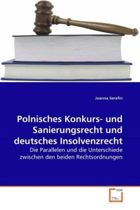 Polnisches Konkurs- und Sanierungsrecht und deutsches Insolvenzrecht  Die Parallelen und die Unterschiede zwischen den beiden Rechtsordnungen  Joanna Serafin  Taschenbuch  Paperback  Deutsch - Serafin, Joanna