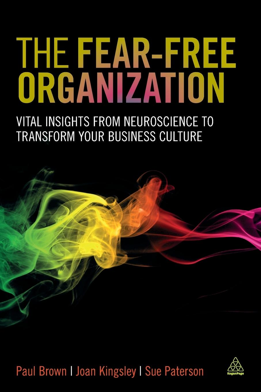 Fear-Free Organization  Vital Insights from Neuroscience to Transform Your Business Culture  Paul Brown  Taschenbuch  Englisch  2015