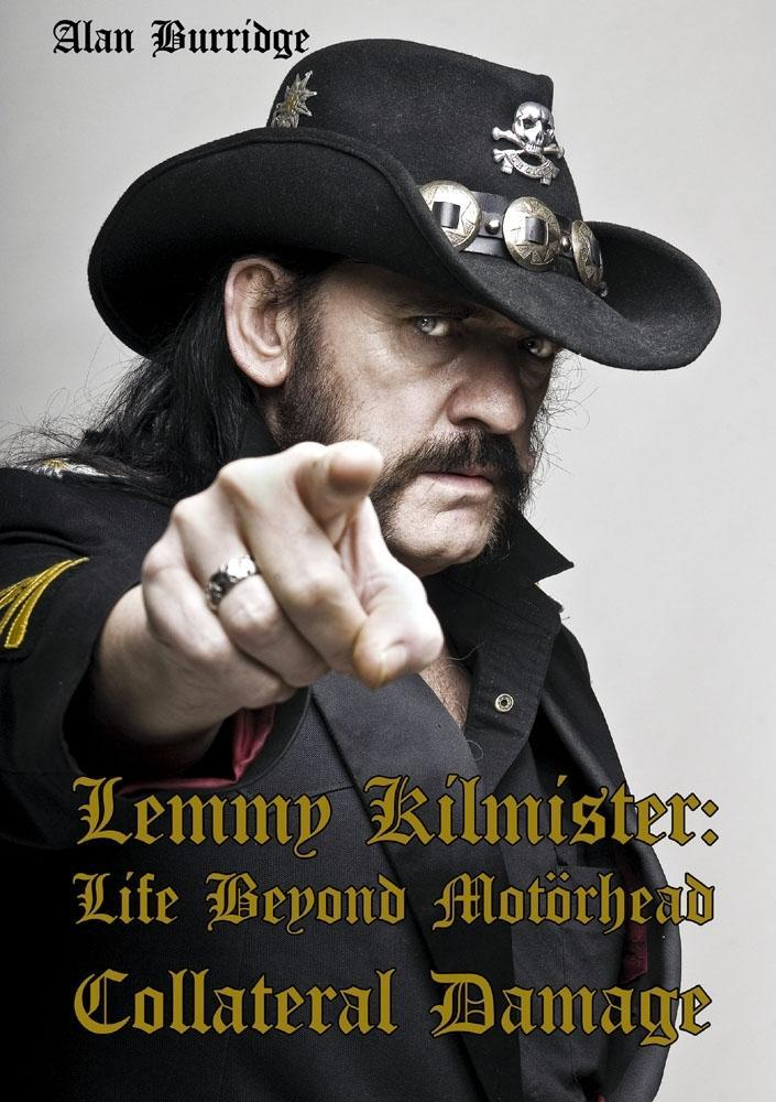 Lemmy Kilmister: Life Beyond Motörhead Collateral Damage Alan Burridge Buch 2016