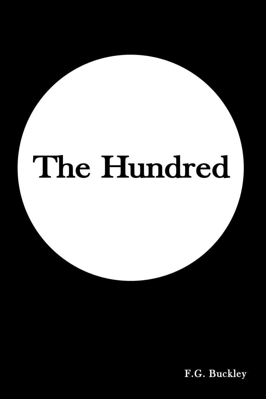 The Hundred  F. G. Buckley  Taschenbuch  Paperback  Englisch  2016 - Buckley, F. G.