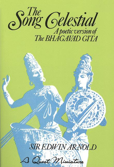 The Song Celestial: A Poetic Version of the Bhagavad Gita  Sir Edwin Arnold  Taschenbuch  Quest Books  Englisch  2007 - Arnold, Sir Edwin