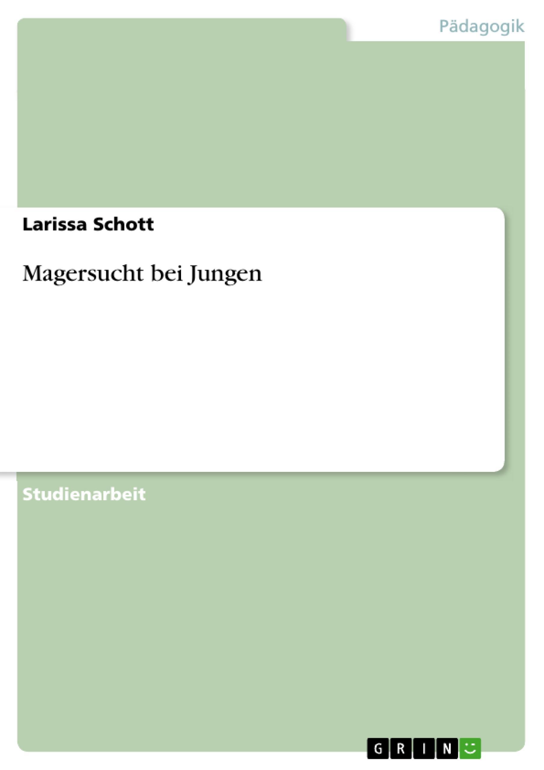 Magersucht bei Jungen  Larissa Schott  Taschenbuch  Paperback  Deutsch  2010 - Schott, Larissa