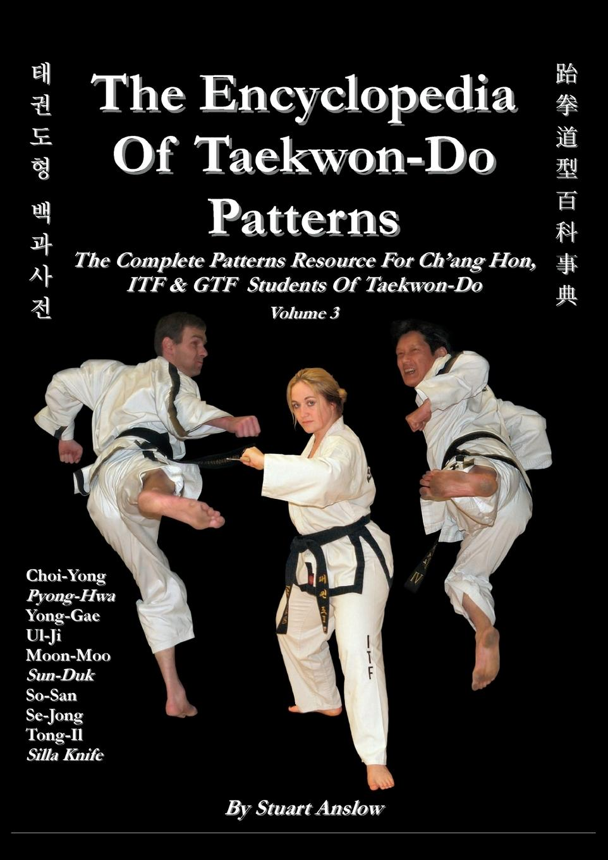 The Encyclopaedia of Taekwon-Do Patterns, Vol 3  Stuart Anslow Paul  Taschenbuch  Englisch  2010 - Anslow Paul, Stuart