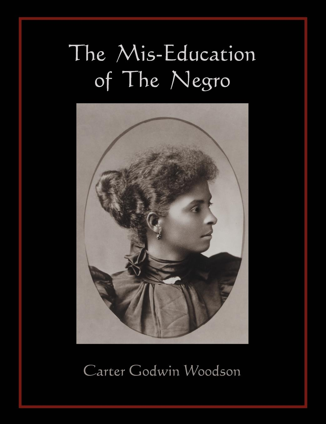 The Mis-Education of The Negro  Carter Godwin Woodson  Taschenbuch  Paperback  Englisch  2010 - Woodson, Carter Godwin
